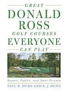 Great Donald Ross Golf Courses Everyone Can Play: Resort, Public, and Semi-Private.