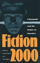 Fiction 2000 : cyberpunk and the future of narrative