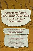 American crisis, southern solutions : from where we stand, peril and promise