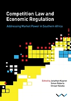 Competition law and economic regulation : addressing market power in southern Africa