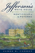 Jefferson's White House : Monticello on the Potomac