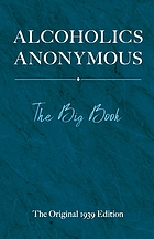 Alcoholics anonymous : the big book : the original 1939 edition