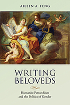 Writing Beloveds Humanist Petrarchism and the Politics of Gender