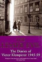 The lesser evil : the diaries of Victor Klemperer 1945-1959