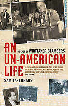 An un-American life : the case of Whittaker Chambers