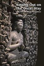 Setting out on the great way : essays on early Mahāyāna Buddhism