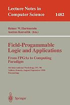 Field-programmable logic and applications : from FPGAs to computing paradigm ; 8th International Workshop, FPL '98, Tallinn, Estonia, August 31 - September 3, 1998 ; proceedings