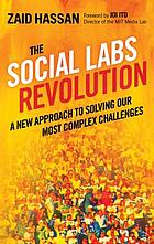 The social labs revolution : a new approach to solving our most complex challenges