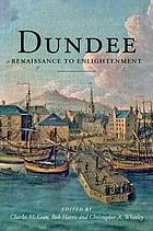 Dundee : Renaissance to enlightenment