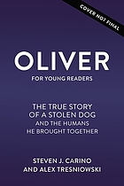Oliver for young readers : the true story of a stolen dog and the humans he brought together