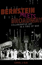 Bernstein meets Broadway : collaborative art in a time of war
