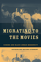 Migrating to the movies : cinema and Black urban modernity