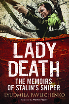 Lady Death : the memoirs of Stalin's sniper