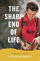 The sharp end of life : a mother's story