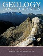 Geology of the North Cascades : a mountain mosaic