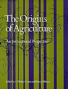 The origins of agriculture : an international perspective