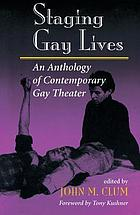 Staging gay lives : an anthology of contemporary gay theater