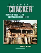 Classic cracker : florida's wood-frame vernacular architecture.