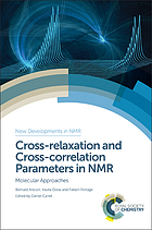 Cross-relaxation and cross-correlation parameters in NMR : molecular approaches