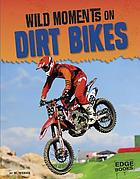 Wild moments of dirt bikes