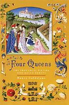 Four queens : the Provençal sisters who ruled Europe