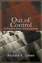 Out of control : confrontations between Spinoza and Levinas