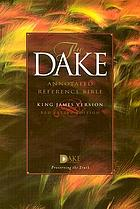 Dake's annotated reference Bible : the Holy Bible, containing the Old and New Testaments of the Authorized or King James version text