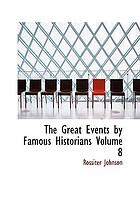 The Great Events by Famous Historians : Vol. 8: The Later Renaissance: from Gutenberg to the Reformation.