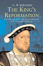 Kings reformation - henry viii and the remaking of the english church.