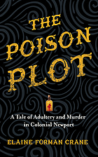 The poison plot : a tale of adultery and murder in colonial Newport