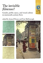 The invisible flâneuse? : gender, public space, and visual culture in nineteenth-century Paris