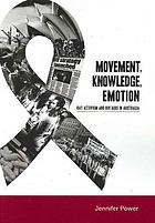 Movement, knowledge, emotion : gay activism and HIV/AIDS in Australia