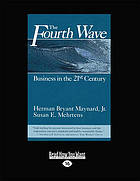 Fourth wave: business in the 21st century.