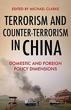 Terrorism and counter-terrorism in China : domestic and foreign policy dimensions