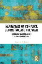 Narratives of conflict, belonging, and the state : discourse and social life in post-war Ireland
