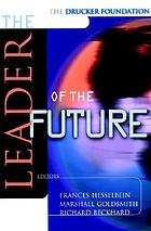 The leader of the future : new visions, strategies, and practices for the next era