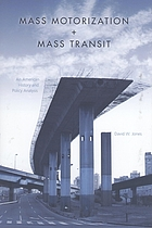 Mass motorization + mass transit : an American history and policy analysis