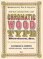 Specimens of chromatic wood type, borders, & c : the most beautiful book in the world