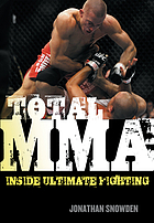 Total MMA : inside ultimate fighting