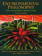 Environmental philosophy : from animal rights to radical ecology