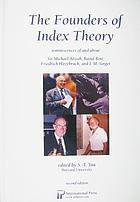 The founders of index theory : reminiscences of and about Sir Michael Atiyah, Raoul Bott, Friedrich Hirzebruch, and I.M. Singer