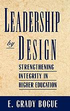 Leadership by design : strengthening integrity in higher education