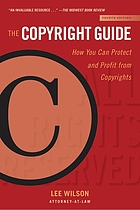 The copyright guide : how you can protect and profit from copyrights