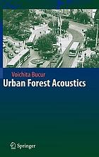 Urban forest acoustics : with 33 tables