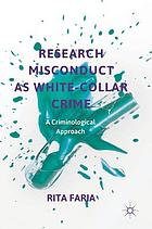 Research misconduct as white-collar crime : a criminological approach