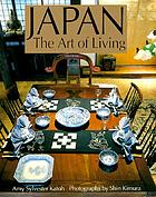Japan : the art of living : a sourcebook of Japanese style for the western home