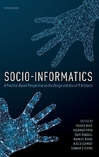 Socio-informatics : a practice-based perspective on the design and use of IT artifacts