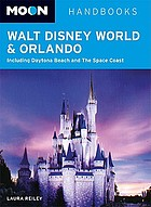 Walt Disney World and Orlando : including Daytona Beach and the Space Coast