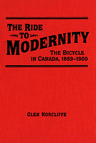 The ride to modernity : the bicycle in Canada, 1869-1900