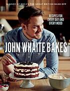 John Whaite bakes : recipes for every day and every mood